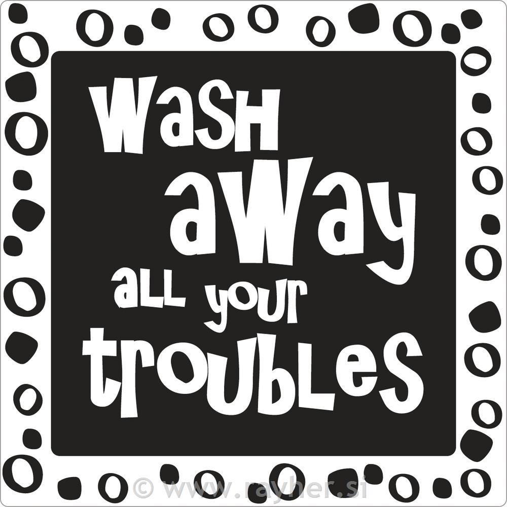 "Odtisi za kalup: ""wash away all your troubles"", 50x50mm, 1 k"